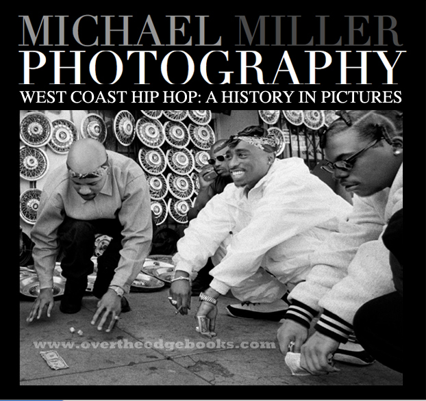West Coast Hip Hop A History In Pictures  Michael Miller