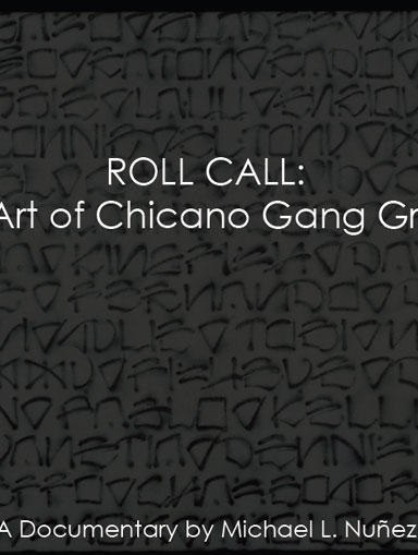 Roll Call – The Art Of Chicano Gang Graffiti – By Michael L. Nunez