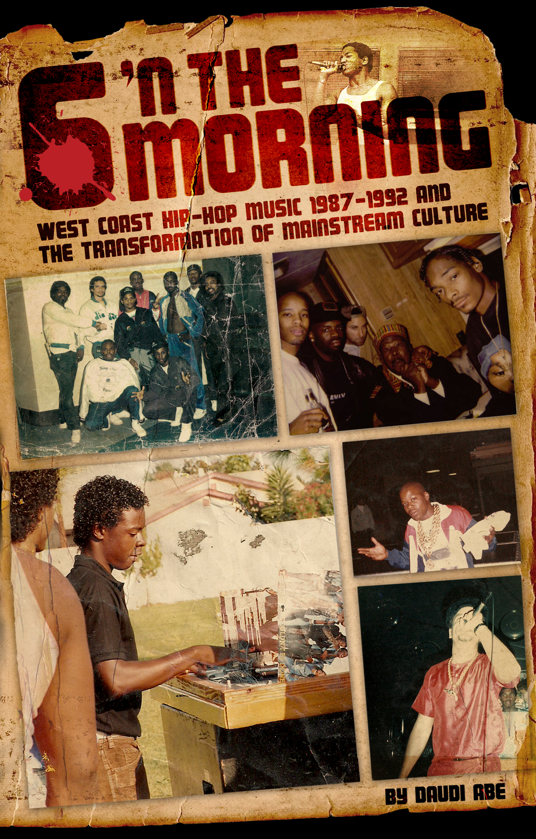 6 N The Morning:  West Coast Hip-Hop Music 1987-1992 &#038; the Transformation of Mainstream Culture