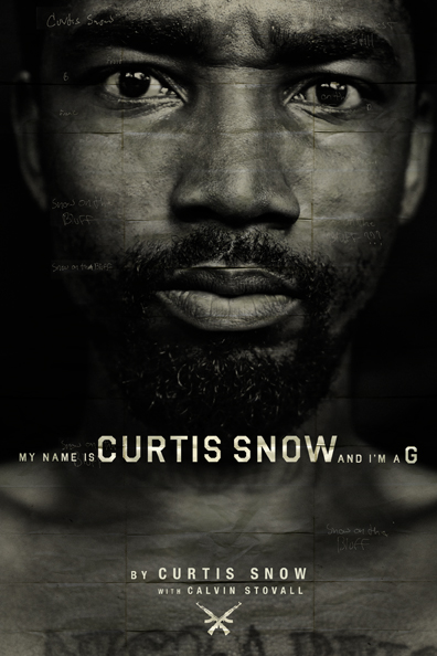 "My Name Is Curtis  Snow, And I'm A ""G"" – AUTOBIOGRAPHY"