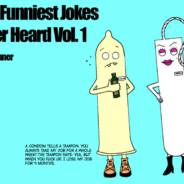 The Funniest Jokes I ever Heard vol. 1