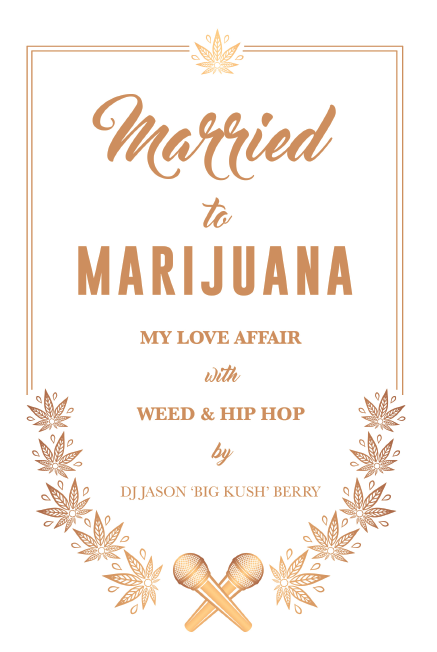 Married To Marijuana: My Love Affair With Weed & Hip Hop